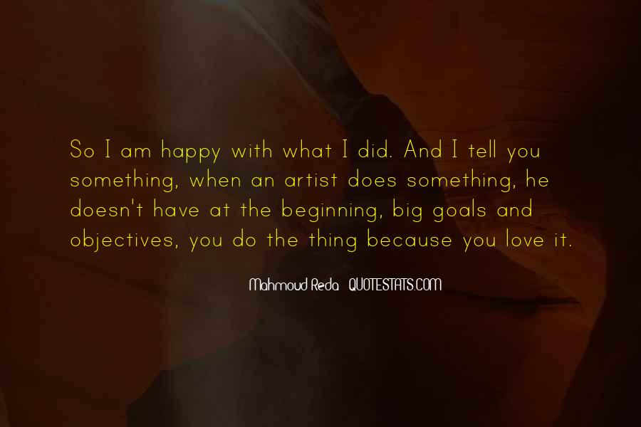 Because I Am Happy Quotes #168392