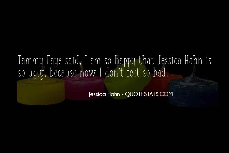 Because I Am Happy Quotes #206829