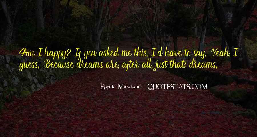Because I Am Happy Quotes #218194