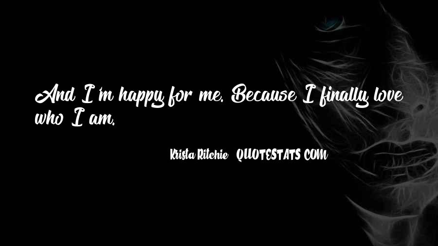 Because I Am Happy Quotes #256431