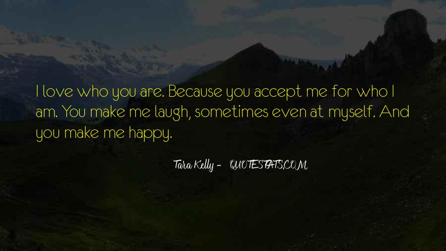 Because I Am Happy Quotes #307166