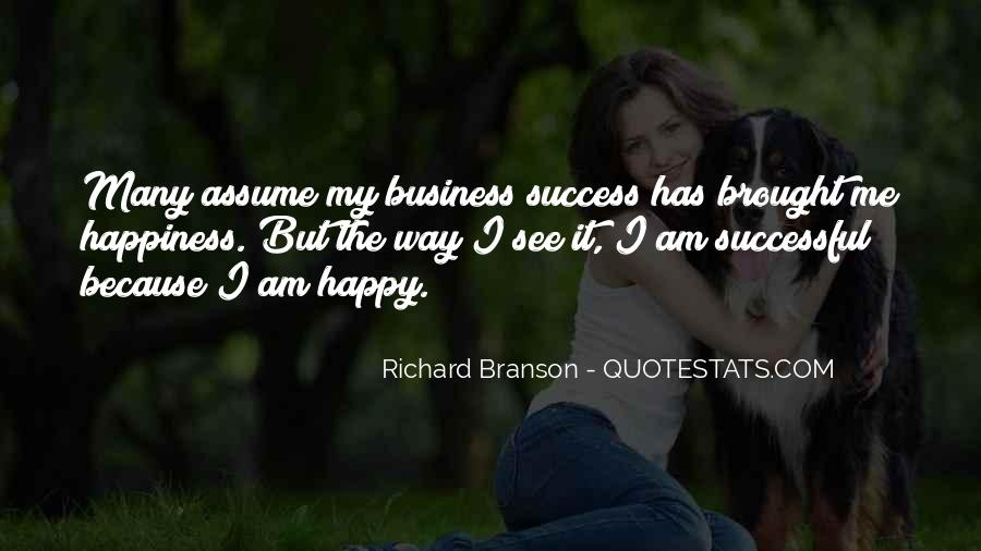 Because I Am Happy Quotes #332447