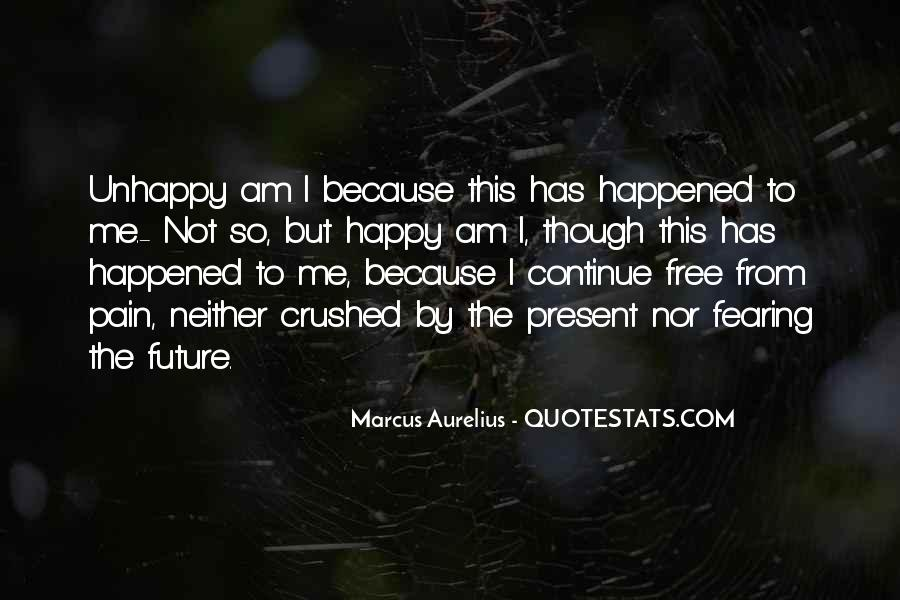 Because I Am Happy Quotes #382079