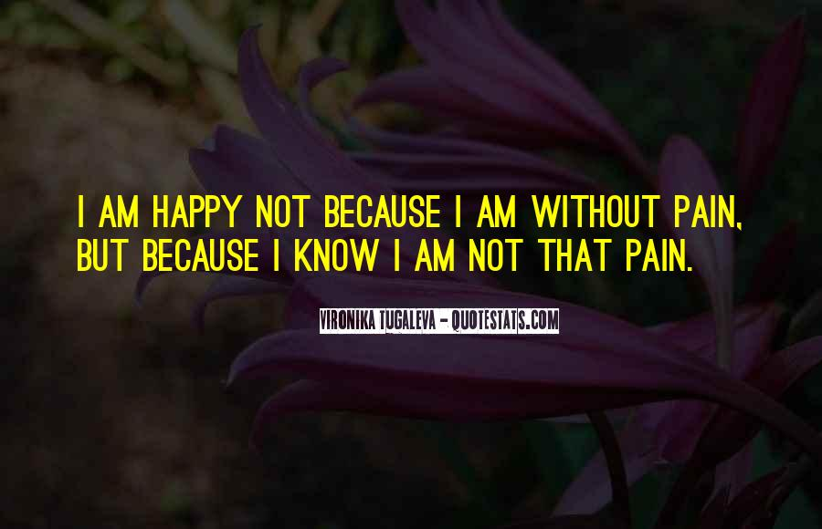 Because I Am Happy Quotes #512680