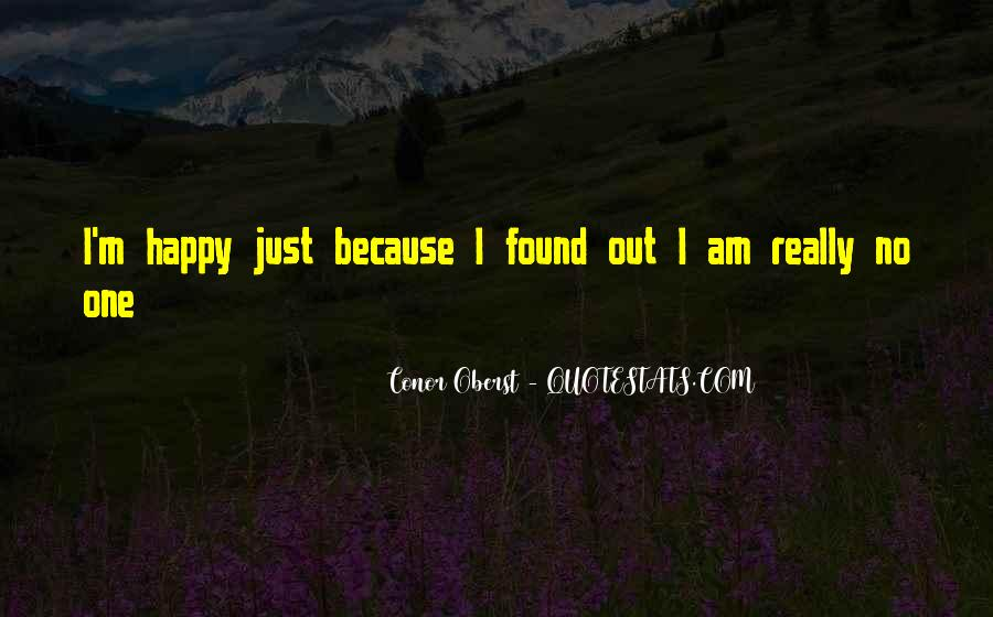Because I Am Happy Quotes #62992