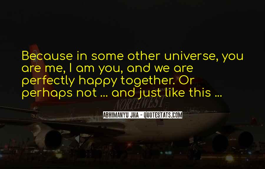 Because I Am Happy Quotes #649934