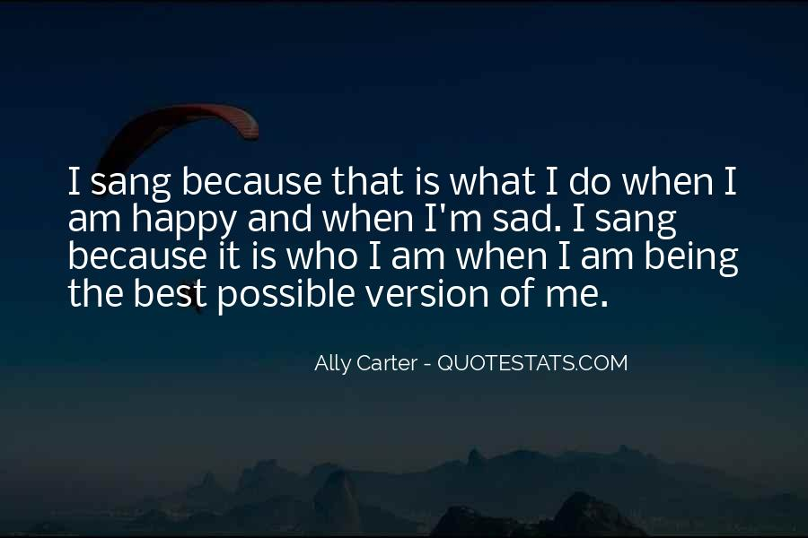 Because I Am Happy Quotes #6913