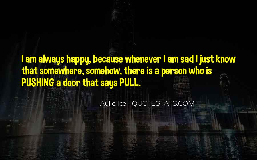 Because I Am Happy Quotes #789088