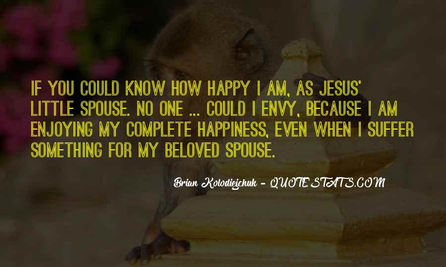 Because I Am Happy Quotes #839614