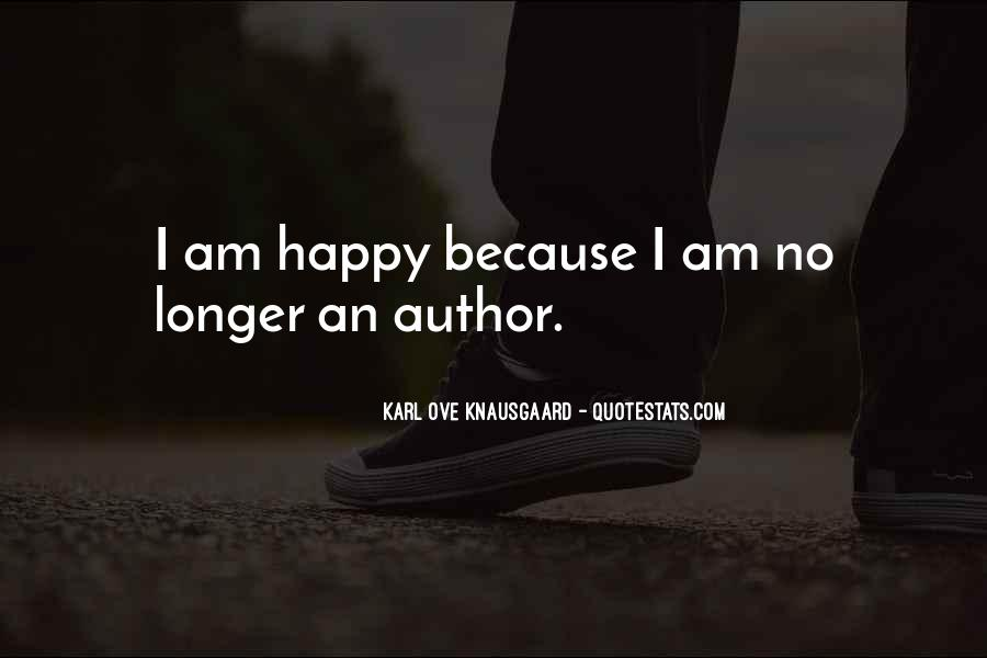 Because I Am Happy Quotes #948501