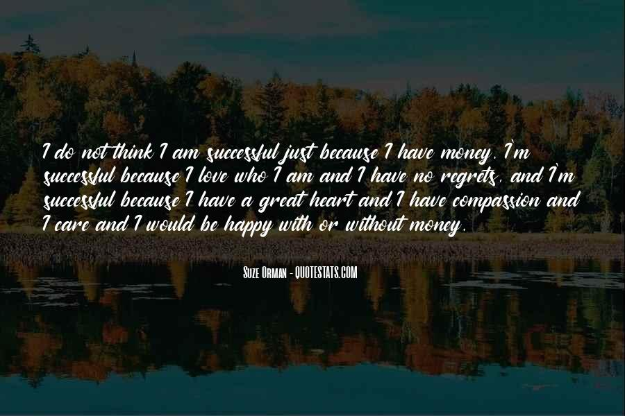 Because I Am Happy Quotes #963119