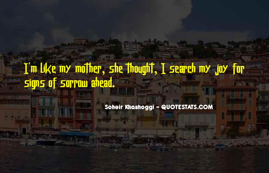 Because I Am Your Mother Quotes #4400