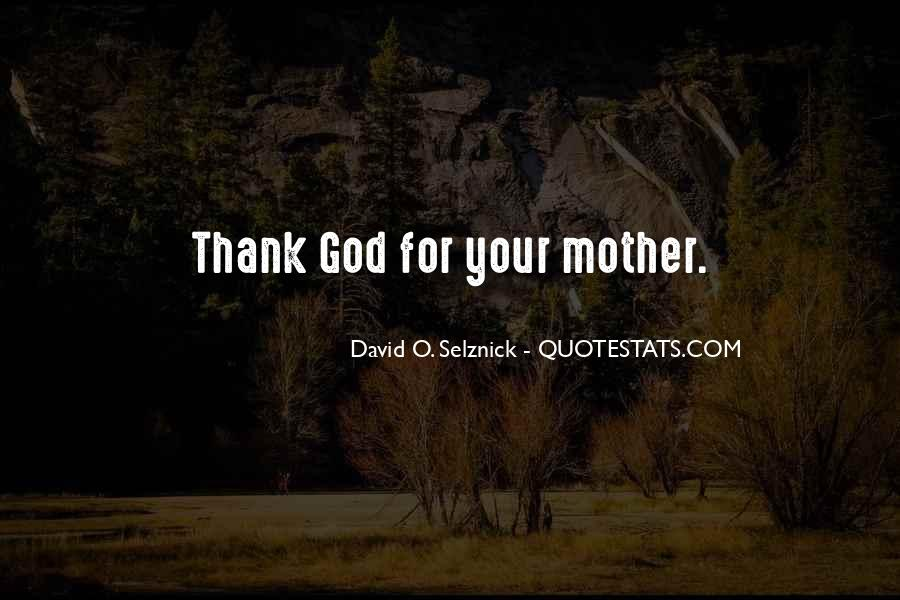 Because I Am Your Mother Quotes #8659