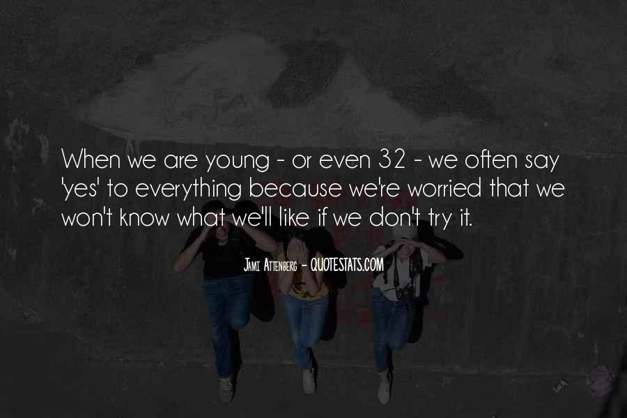 Because We're Young Quotes #153501