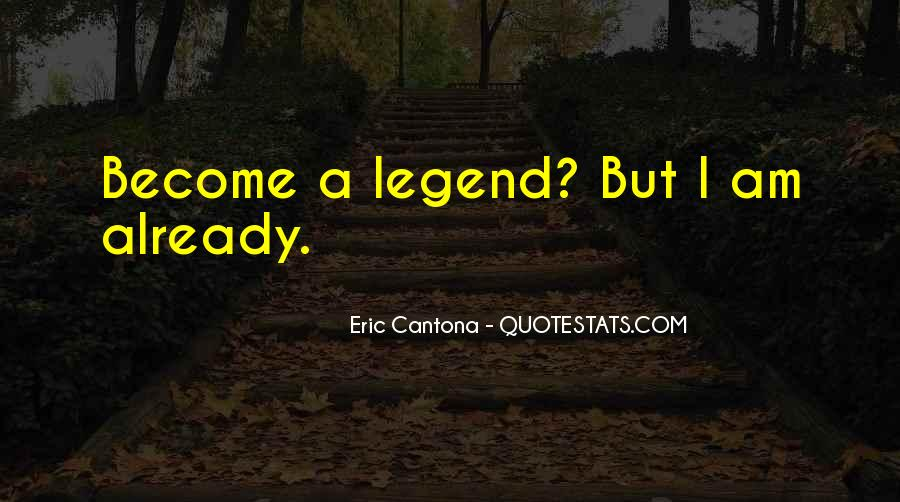 Become A Legend Quotes #298469
