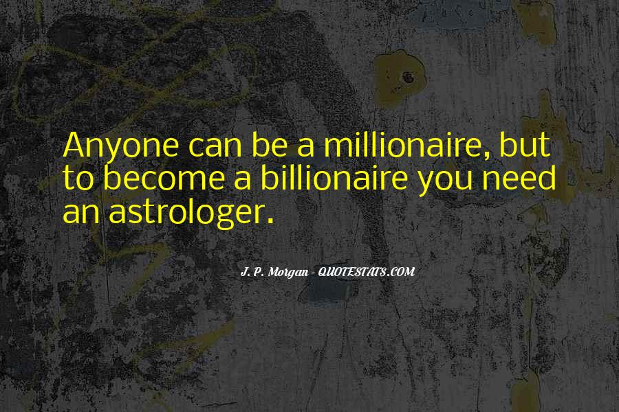 Become A Millionaire Quotes #1339440