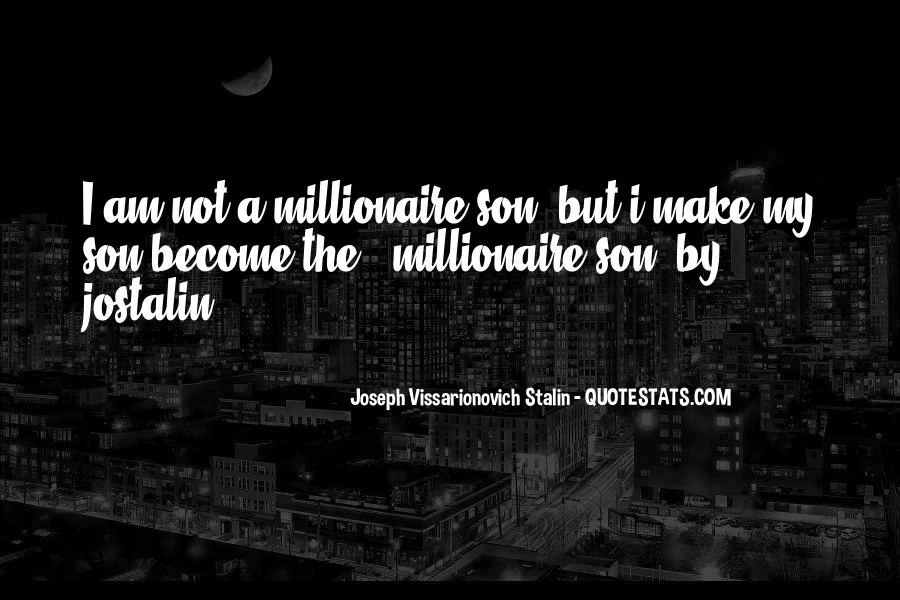 Become A Millionaire Quotes #783105