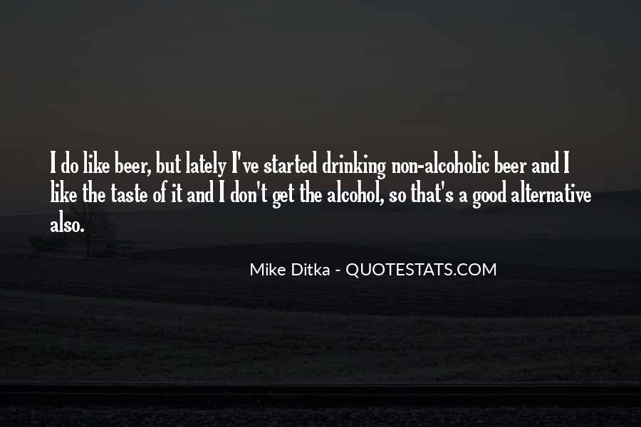 Beer And Alcohol Quotes #404677