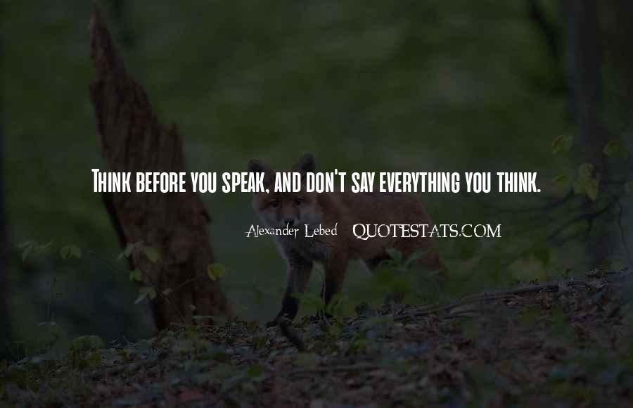 Before You Speak Quotes #1179602