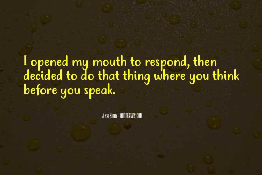 Before You Speak Quotes #118211