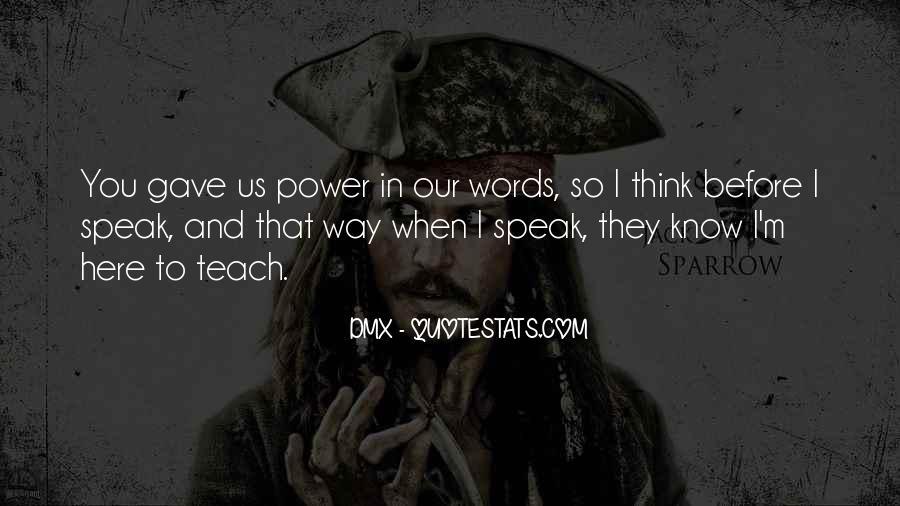 Before You Speak Quotes #1341780