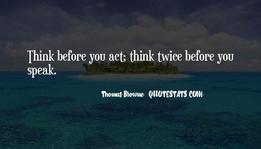 Before You Speak Quotes #1456354