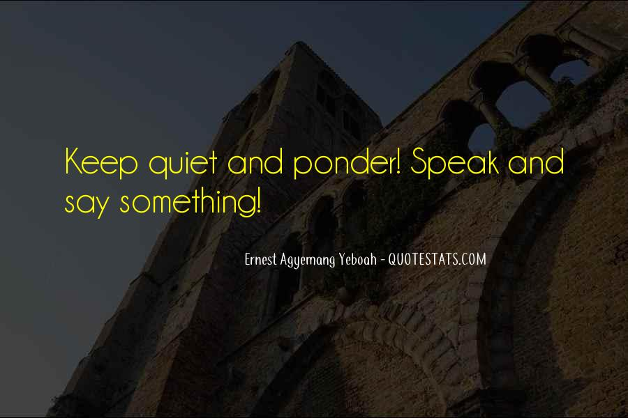 Before You Speak Quotes #1458285