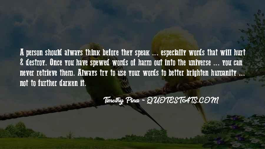 Before You Speak Quotes #1539776