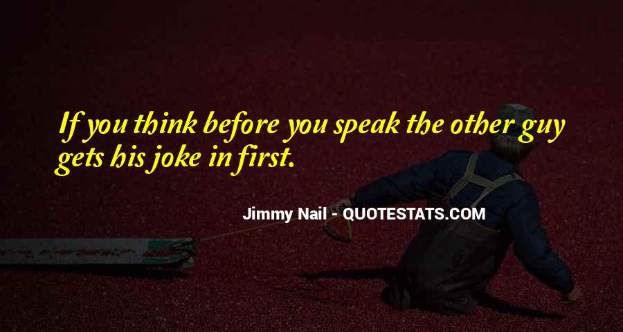Before You Speak Quotes #398303
