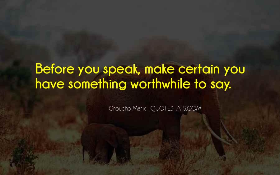 Before You Speak Quotes #672099