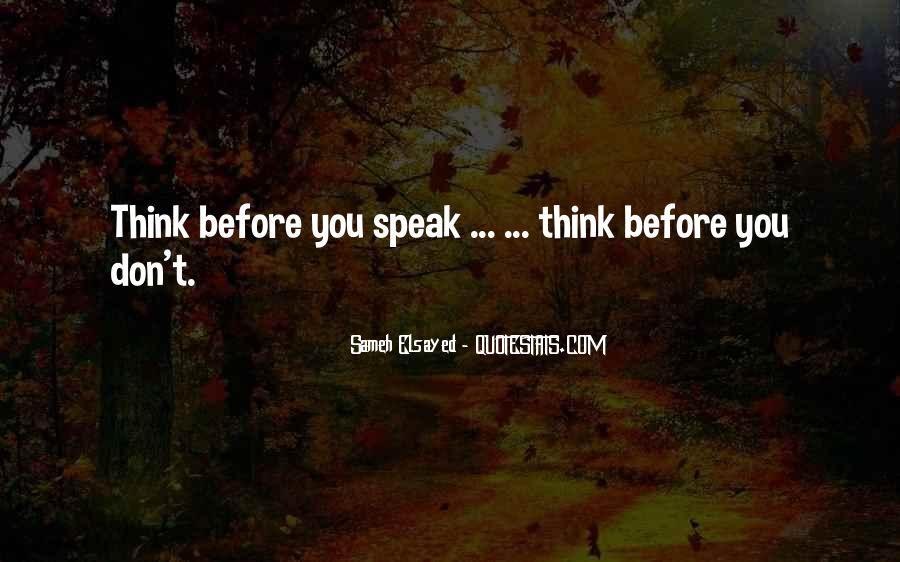 Before You Speak Quotes #689800