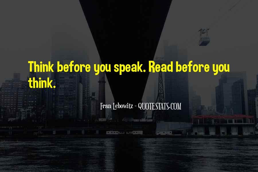 Before You Speak Quotes #733981