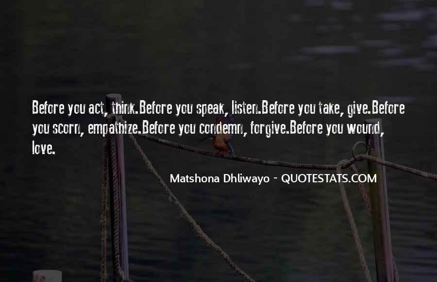 Before You Speak Quotes #734150