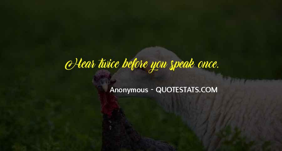 Before You Speak Quotes #916209