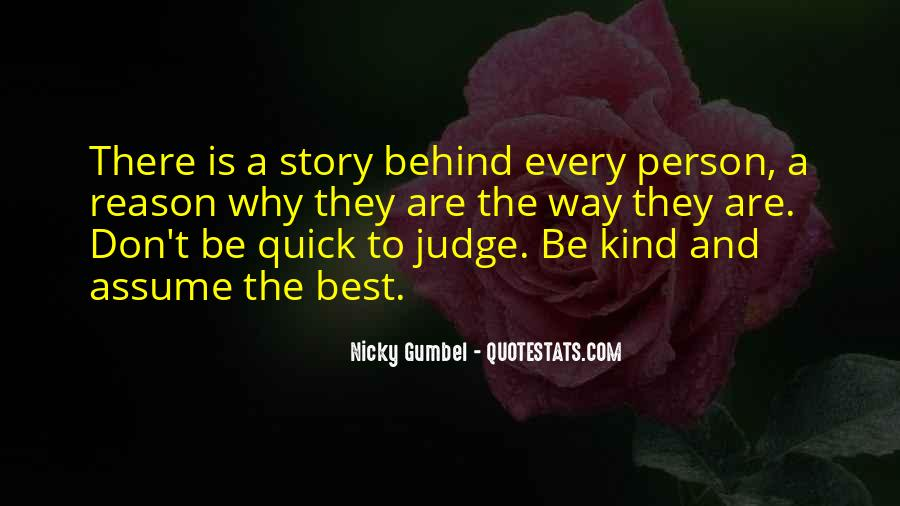 Behind Every Person Quotes #271329