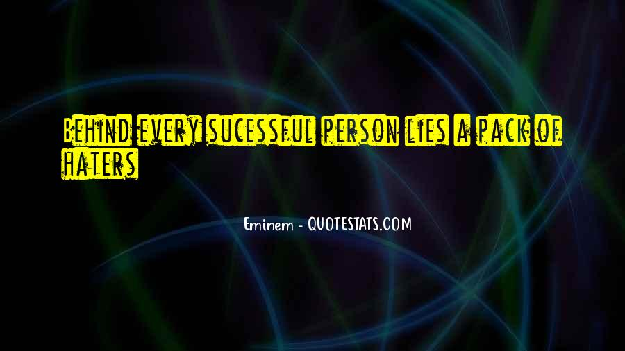 Behind Every Person Quotes #72293
