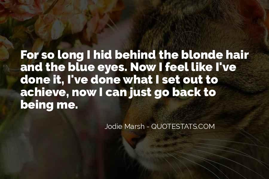 Behind Those Blue Eyes Quotes #1353670