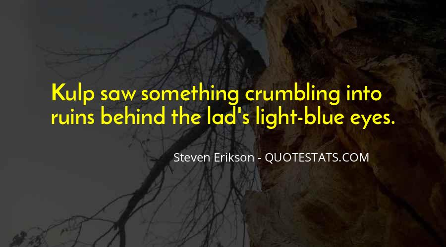 Behind Those Blue Eyes Quotes #913003