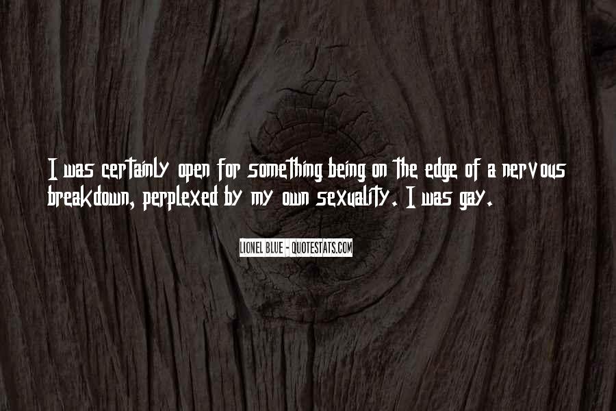 Being A Gay Quotes #27869