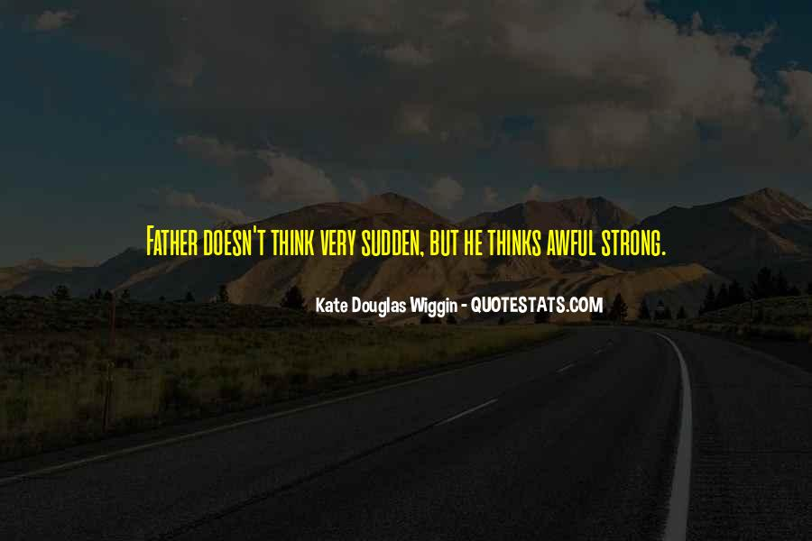 Being A Strong Father Quotes #1591676