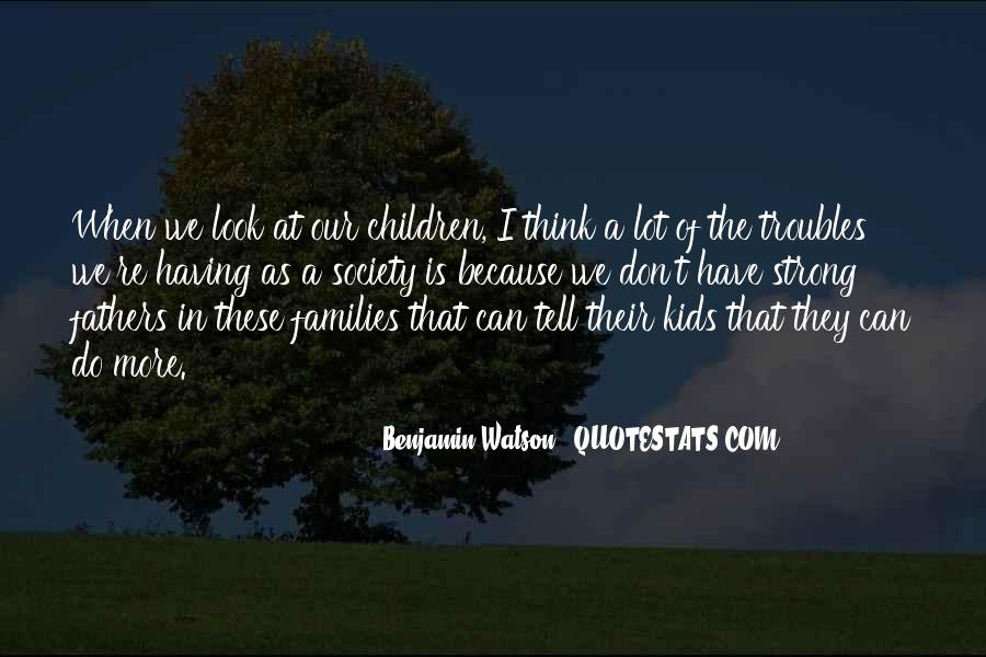 Being A Strong Father Quotes #301299