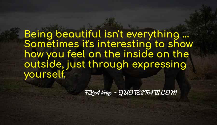 Being Beautiful Inside Quotes #1480098