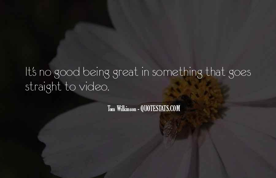 Being Great Quotes #29442