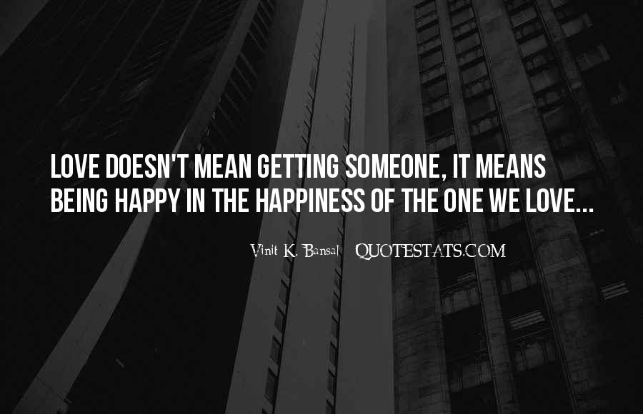 Being Happy Doesn't Mean Quotes #1300806