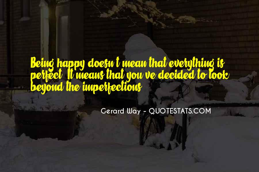 Being Happy Doesn't Mean Quotes #177061