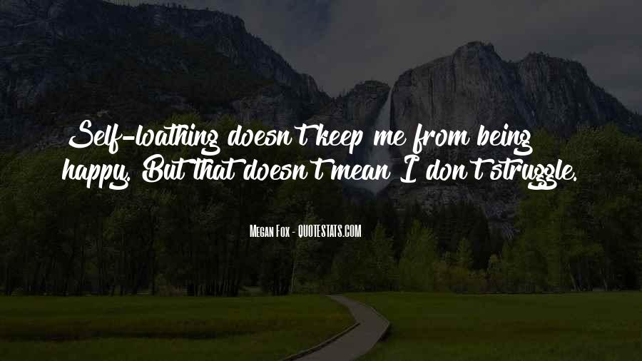 Being Happy Doesn't Mean Quotes #357852