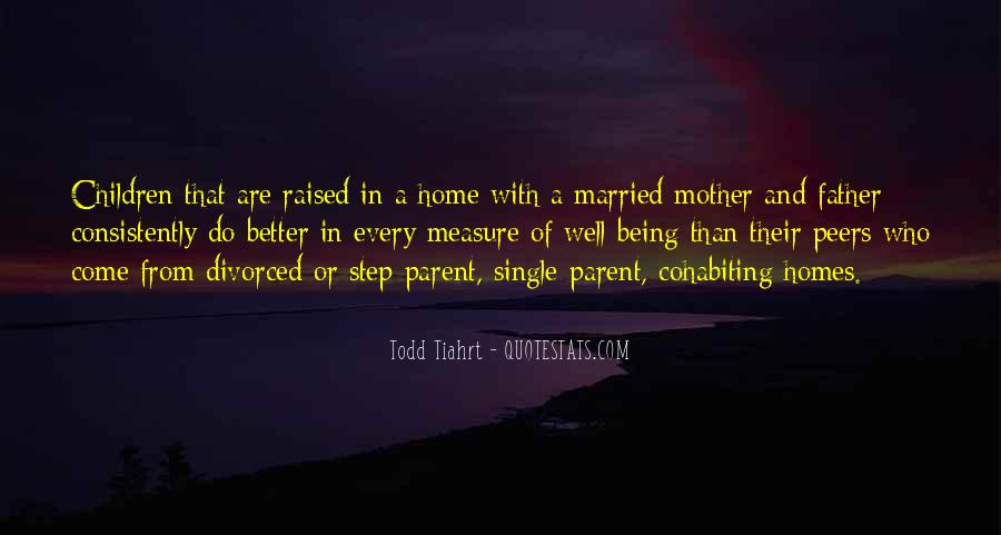 Step Father Quotes | Top 6 Being Raised By A Single Parent Quotes Famous Quotes