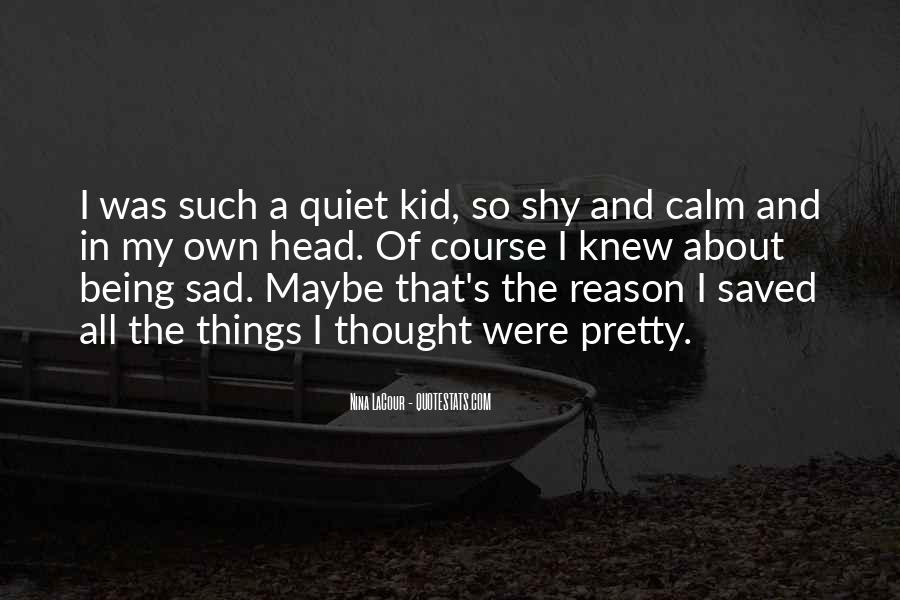 Being So Sad Quotes #1467107