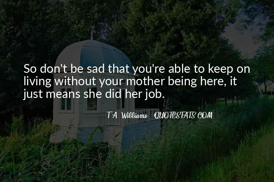 Being So Sad Quotes #1685937