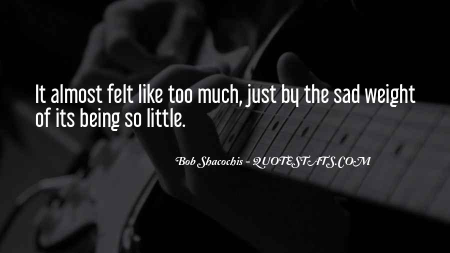 Being So Sad Quotes #585311